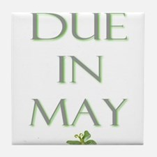 Due in May Tile Coaster