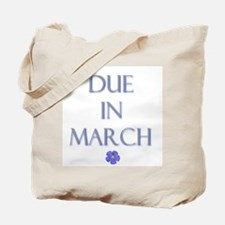 Due in March Tote Bag