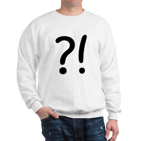 ?! Sweatshirt
