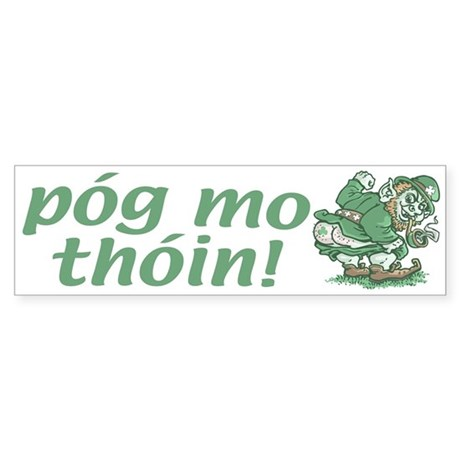 Pog Mo Thoin Irish Bumper Sticker