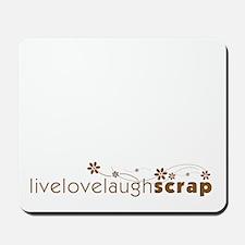 Live Love Laugh Scrap Mousepad