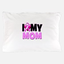 I Love My Mom Pillow Case
