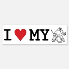 I Love My Goalie (hockey) Bumper Bumper Bumper Sticker