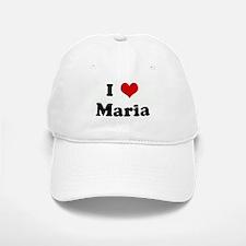 I Love Maria Baseball Baseball Cap