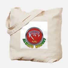 Always Hungry!... Tote Bag