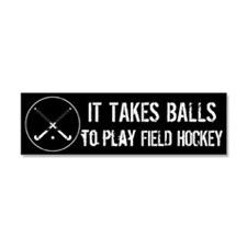 It Takes Balls To Play Field Hockey Car Magnet 10