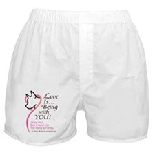 Love Is...Being with YOU! Boxer Shorts