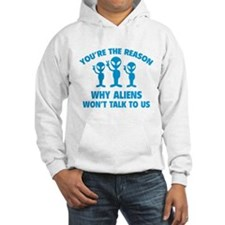 Why Aliens Won't Talk To Us Hoodie