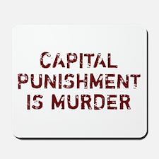 Capital Punishment Is Murder Mousepad