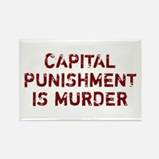 Capital Punishment Is Murder Rectangle Magnet