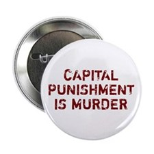 Capital Punishment Is Murder Button