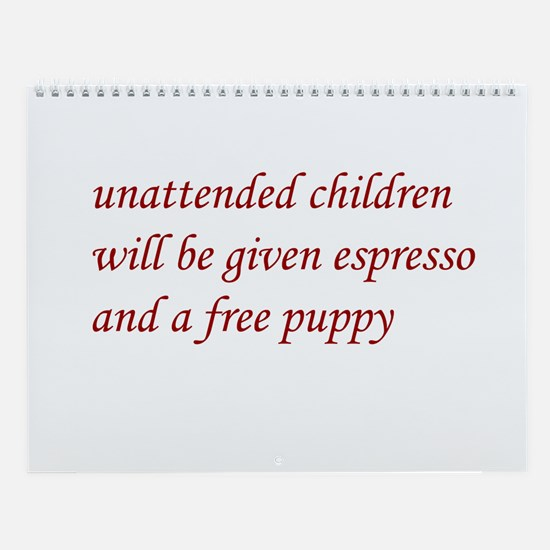 Unattended Children Wall Calendar