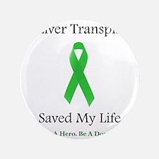 """LiverTransplantSaved 3.5"""" Button"""
