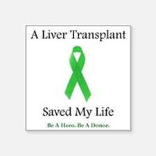 "LiverTransplantSaved Square Sticker 3"" x 3"""