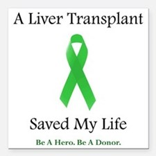 "LiverTransplantSaved Square Car Magnet 3"" x 3"""
