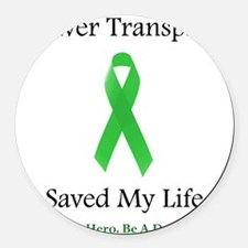 LiverTransplantSaved Round Car Magnet