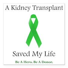 """KidneyTransplantSaved Square Car Magnet 3"""" x 3"""""""
