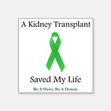 "KidneyTransplantSaved Square Sticker 3"" x 3"""