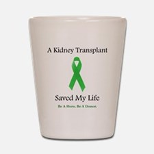 KidneyTransplantSaved Shot Glass