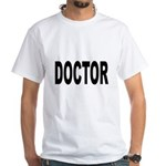 Doctor (Front) White T-Shirt