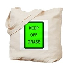 KEEP OFF GRASS Tote Bag