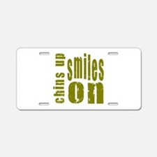 Chins Up Smiles On Aluminum License Plate