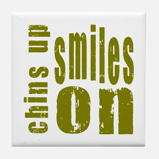 Chins Up Smiles On Tile Coaster