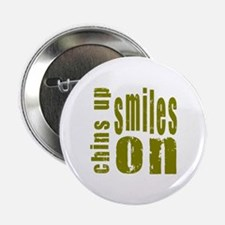 """Chins Up Smiles On 2.25"""" Button"""