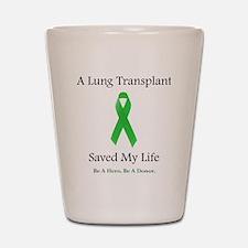 LungTransplantSaved Shot Glass
