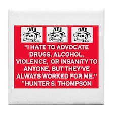 HUNTER S. THOMPSON QUOTE Tile Coaster