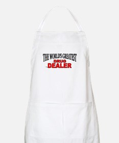 """The World's Greatest Drug Dealer"" BBQ Apron"