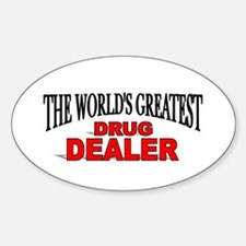 """The World's Greatest Drug Dealer"" Oval Decal"