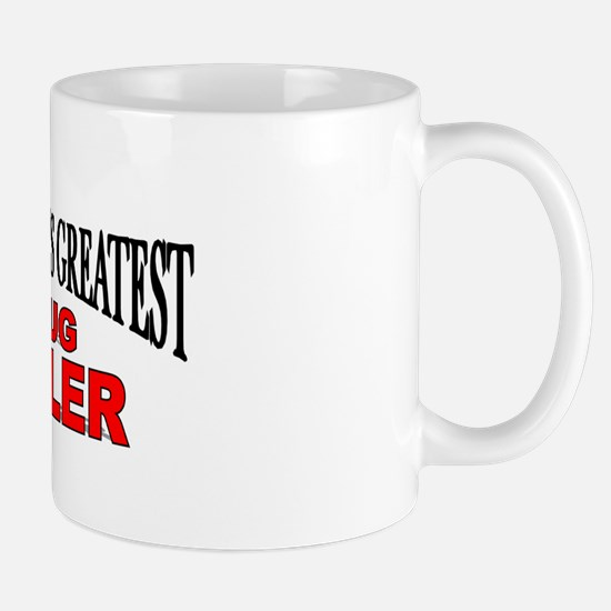 """The World's Greatest Drug Dealer"" Mug"