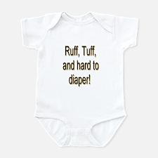 Rough Tough & Hard To Diaper Infant Bodysuit
