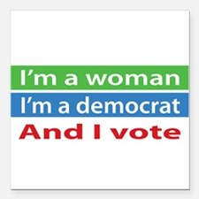 Im A Woman, a Democrat, and I Vote! Square Car Mag