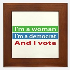 Im A Woman, a Democrat, and I Vote! Framed Tile