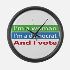 Im A Woman, a Democrat, and I Vote! Large Wall Clo