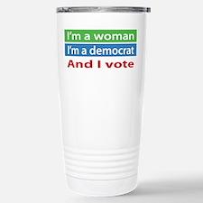 Im A Woman, a Democrat, and I Vote! Travel Mug