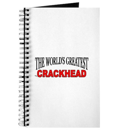 """The World's Greatest Crackhead"" Journal"
