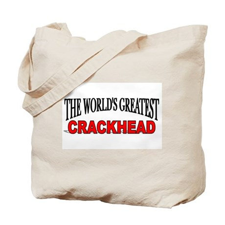 """The World's Greatest Crackhead"" Tote Bag"