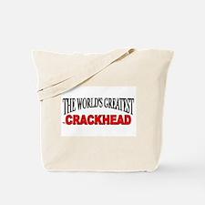 """The World's Greatest Crackhead"" Tote Bag"