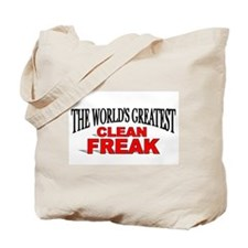 """""""The World's Greatest Clean Freak"""" Tote Bag"""
