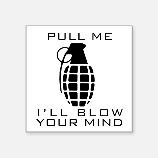 """Pull Me I'll Blow Your Mind Square Sticker 3"""" x 3"""""""