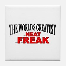 """The World's Greatest Neat Freak"" Tile Coaster"