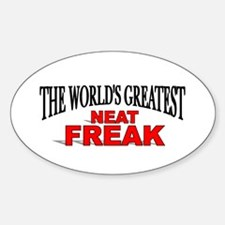 """The World's Greatest Neat Freak"" Oval Decal"