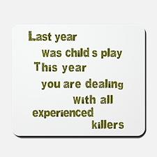 Experienced Killers Mousepad