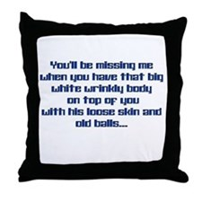 Bid Daddy missing me Throw Pillow