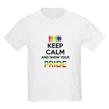 Keep Calm and show your PRIDE T-Shirt