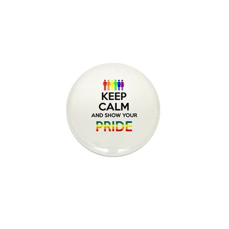 Keep Calm and show your PRIDE Mini Button