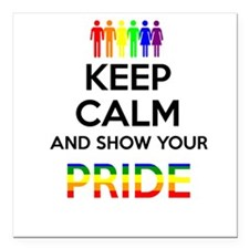 Keep Calm and show your PRIDE Square Car Magnet 3""